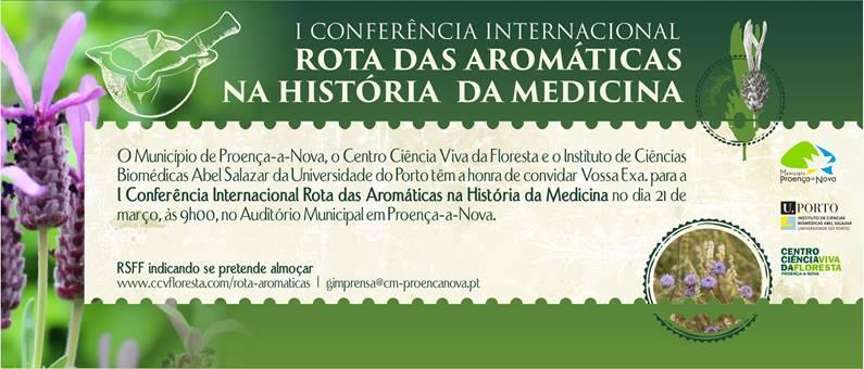 I Conferência Internacional Rota das Aromáticas na História da Medicina no dia 21 de março, às 9h00, no auditório municipal de Proença-a-Nova.