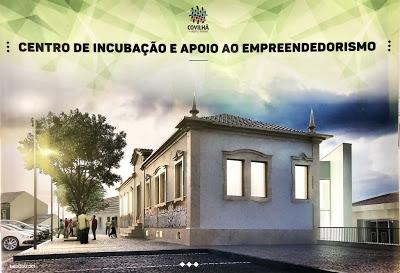 Covilhã | CENTRO DE INCUBAÇÃO E EMPREENDEDORISMO ABRE PORTAS EM 2020