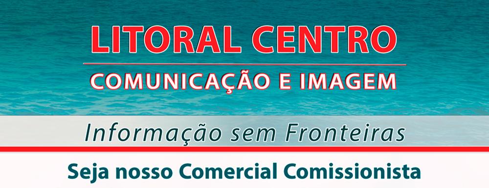 Seja nosso Comercial Comissionista no Litoral Centro
