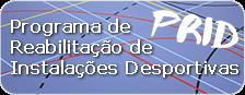 Programa de Reabilitação de Instalações Desportivas (PRID)