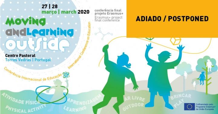 """CONFERÊNCIA INTERNACIONAL DE EDUCAÇÃO """"MOVING AND LEARNING OUTSIDE"""" CANCELADA"""