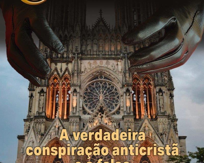 """CONSPIRAÇÃO ANTICRISTÃ — atual e historicamente comprovada, alheia ao moderno """"conspiracionismo"""""""