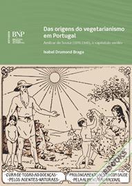 Das origens do vegetarianismo em Portugal Amílcar de Sousa (1876‑1940), o «apóstolo verde»