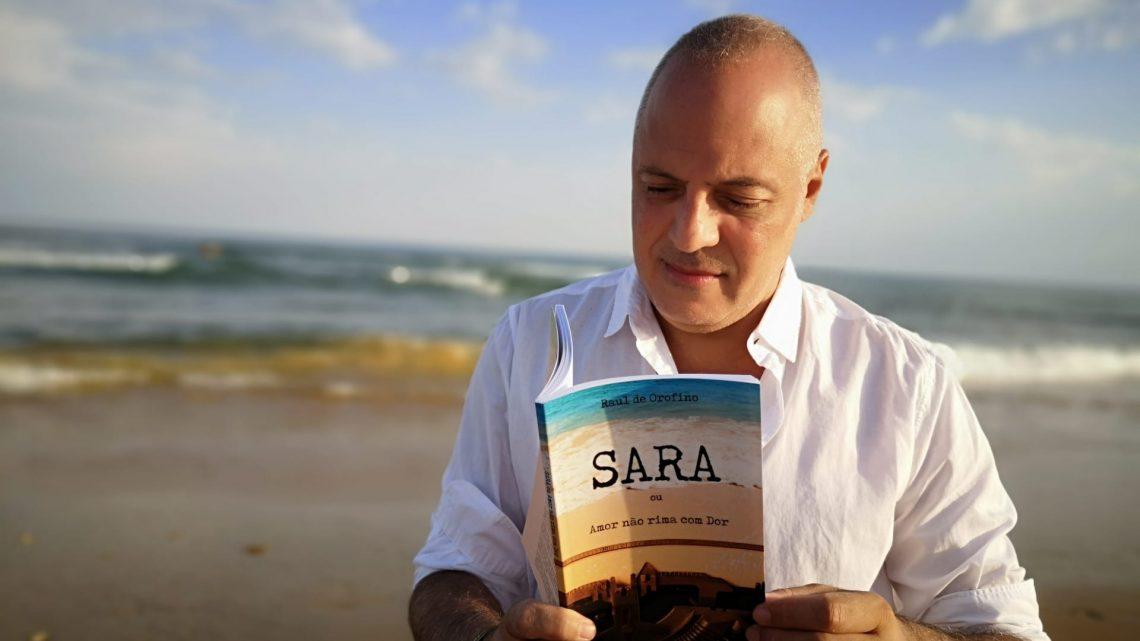 """""""Sara ou Amor não rima com Dor"""", o novo livro de Raul de Orofino, chega à Amazon"""