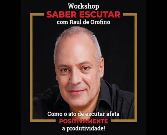 "Raul de Orofino lança workshop ""Saber Escutar"""