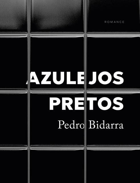Está um tipo todo mamado, fechado na casa de banho… O romance de Pedro Bidarra