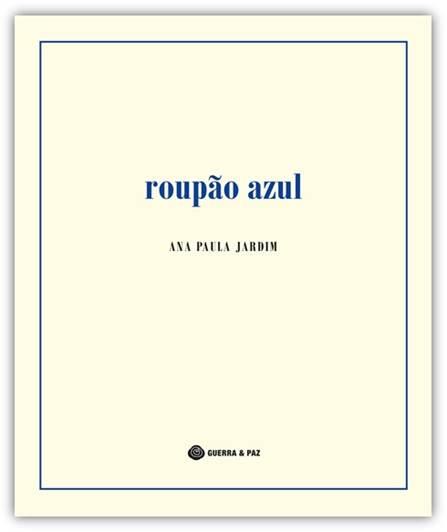 Roupão Azul, estreia poética para vestir 2021