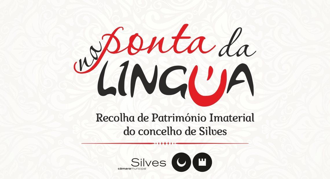 """Recolha de Património Imaterial: MUNICIPIO DE SILVES DESAFIA MUNICIPES COM NOVA RÚBRICA """"NA PONTA DA LÍNGUA"""""""