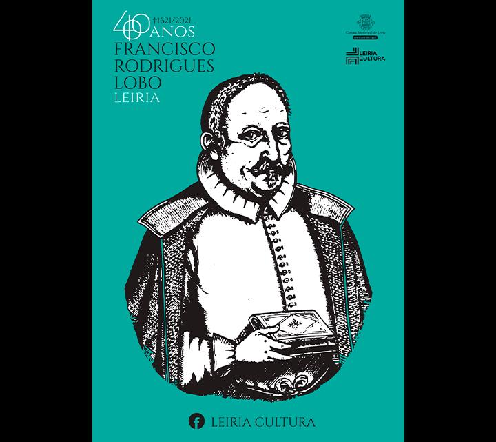 Município de Leiria celebra 400 anos da morte do poeta Francisco Rodrigues Lobo