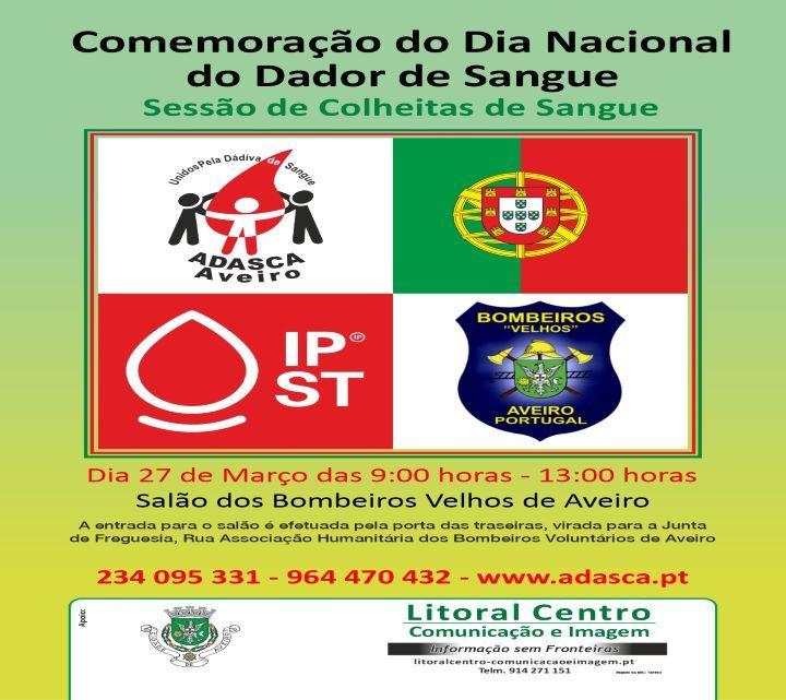 Colheita de sangue dia 27 de Março das 9 horas às 13 horas no Salão dos Bombeiros Velhos de Aveiro