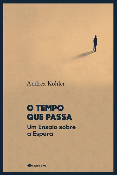 Livros: O Tempo que Passa, Um Ensaio sobre a Espera