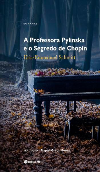 A Professora Pylinska e o Segredo de Chopin: um romance melómano, cheio de sensibilidade e humor, com tradução de Miguel Graça Moura