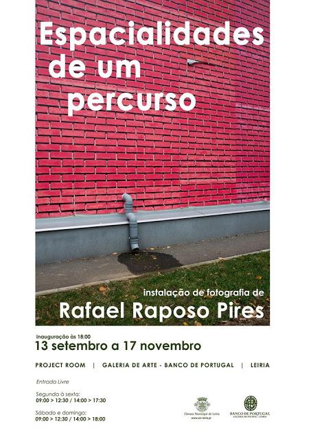 """Leiria   """"Espacialidades de um Percurso"""" na Project Room da Galeria de Arte – Banco de Portugal"""