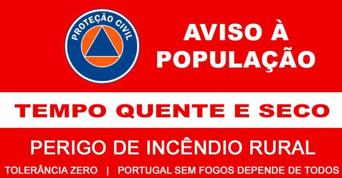 AVISO À POPULAÇÃO: PERIGO DE INCÊNDIO RURAL – MEDIDAS PREVENTIVAS
