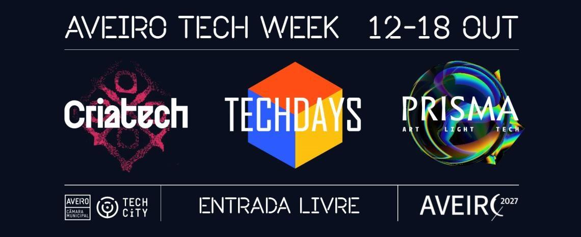 CÂMARA DE AVEIRO APRESENTA A AVEIRO TECH WEEK – Semana dedicada à tecnologia e cultura com três eventos: Criatech, Techdays Aveiro e Prisma