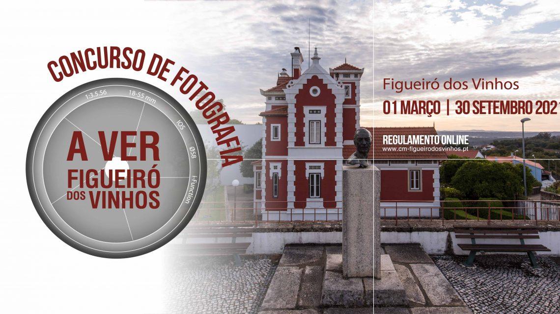 """Concurso de Fotografia """"A VER Figueiró dos Vinhos """" 2021"""