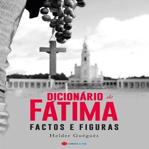 O Dicionário de Fátima: Factos e Figuras