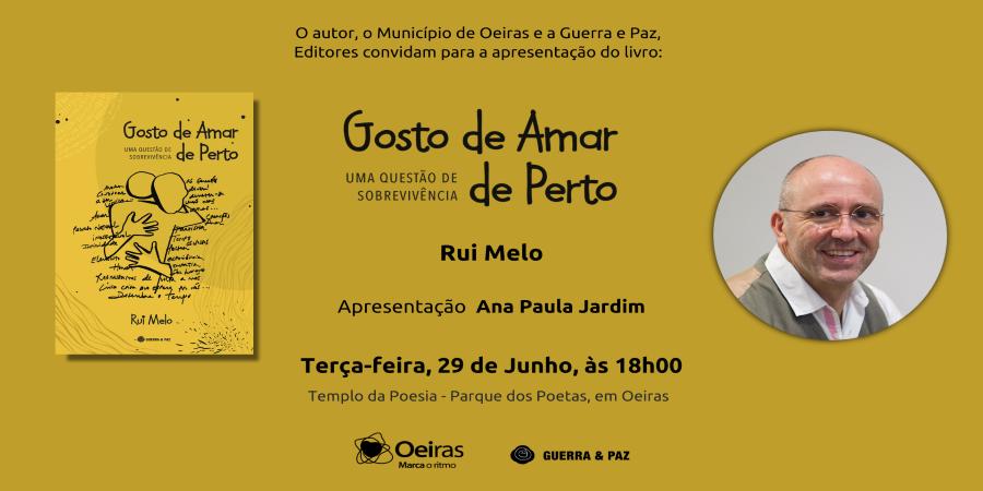No Parque dos Poetas (Oeiras), a 29 de Junho Rui Melo lança o seu novo livro Gosto de Amar de Perto