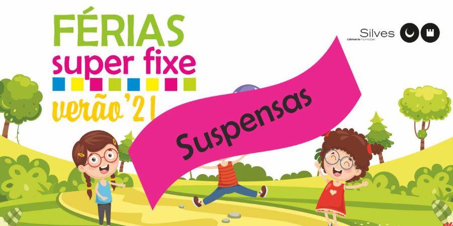 """Silves   PROGRAMA """"FÉRIAS SUPER FIXE – VERÃO 2021"""" FICA SUSPENSO ATÉ DIA 16 DE JULHO"""