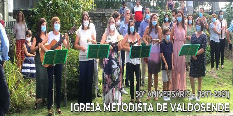 50º aniversário da Igreja Metodista de Valdosende (1971 – 2021)