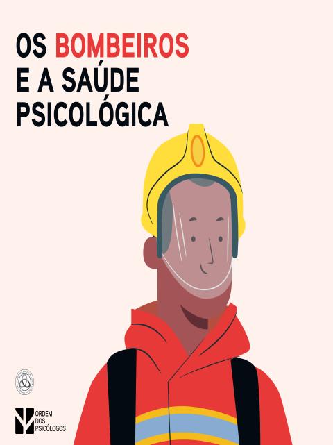COVID-19: Proteção Civil e Ordem dos Psicólogos Portugueses lançam Manual para a promoção da Saúde Psicológica dos Bombeiros