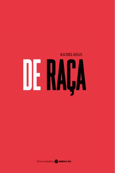 Livros   De Raça, a obra polémica de Rachel Khan contra os activismos delirantes: somos todos crioulos