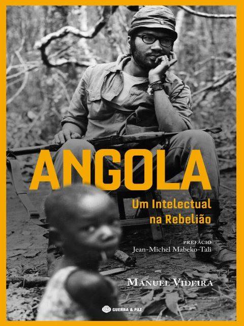 Livros   A história da luta por uma Angola livre: As memórias de Manuel Videira