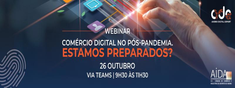 Webinar: O Comércio digital no pós-pandemia   26 Out